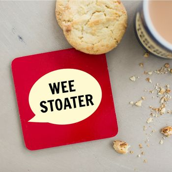 'Wee Stoater' Coaster