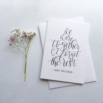 'We Were Together, I Forget The Rest' A6 Card