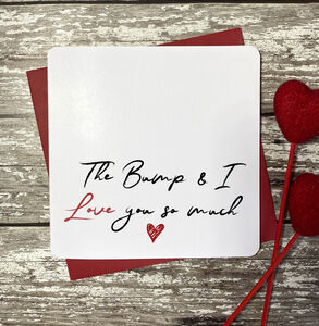 The Bump And I Love You So Much Card