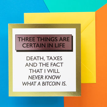 Funny Birthday Card: Death Taxes Bitcoin