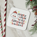 'Merry Christmas To My Favourite Husband' Coaster