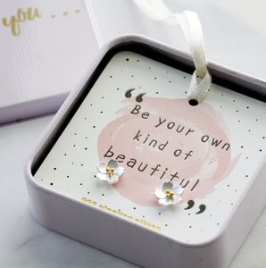 'Be Your Own Kind Of Beautiful' Flower Earrings