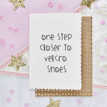'One Step Closer To Velcro Shoes' Greetings Card