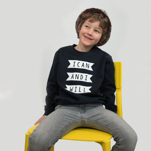 Kids Sweatshirt I Can And I Will