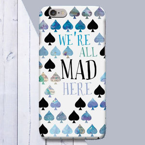 'All Mad Here' Alice In Wonderland Phone Case