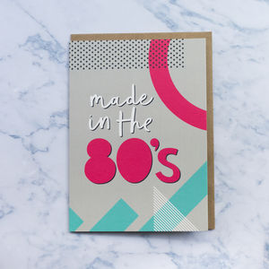 'Made In The 80s' Birthday Card