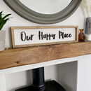 Wooden 'Our Happy Place' Mantel Sign