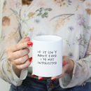 'If It's Not About Food' Funny Food Mug
