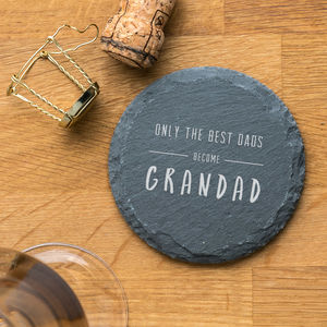 'Only The Best Dads Become Grandad' Slate Coaster - summer sale