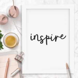 'Inspire' Black And White Typography Print