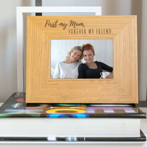 'First My Mum, Forever My Friend' Quote Frame - picture frames