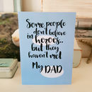 Father's Day Dad Believe In Heroes Card