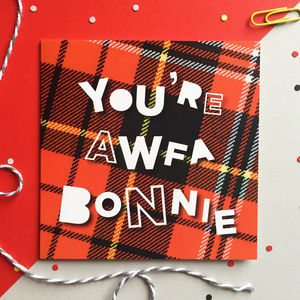 'You're Awfa Bonnie' Scottish Greetings Card