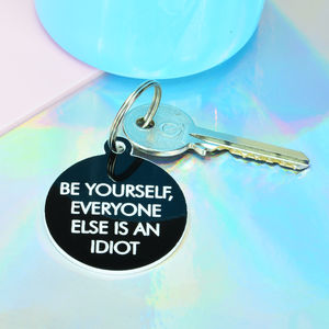 Be Yourself Key Tag - keyrings