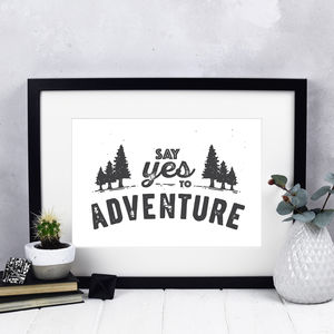 'Say Yes To Adventure' Typographic Print - motivational gifts