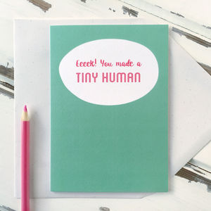 You Made A Tiny Human New Baby Card - new baby cards