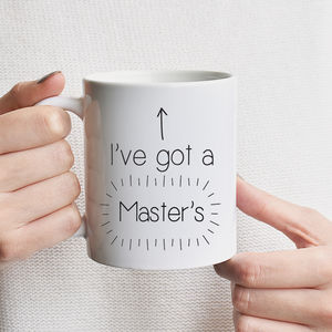 I've Got A Master's Mug - tableware