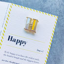 H Is For Happy Pin Badge And Card