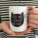 'Cats Are Kinda My Thing' Large Cat Face Mug