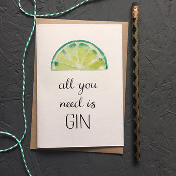 All You Need Is Gin Greetings Card