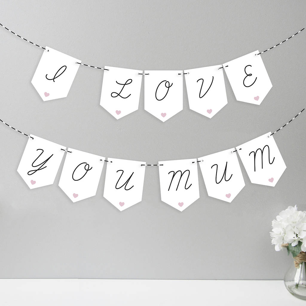 I Love You Mum Bunting