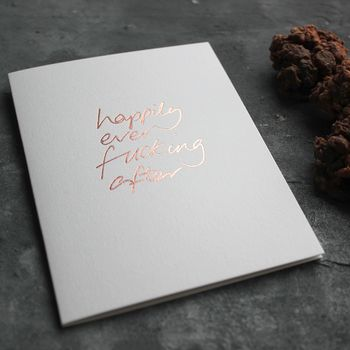 'Happily Ever Fucking After' Rose Gold Wedding Card