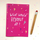 What Would Beyonce Do Notebook