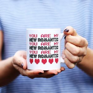 You Are My New Romantic 80's Valentine Mug