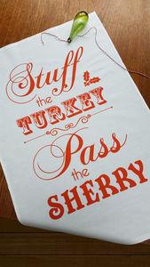 Stuff The Turkey, Pass The Sherry Tea Towel