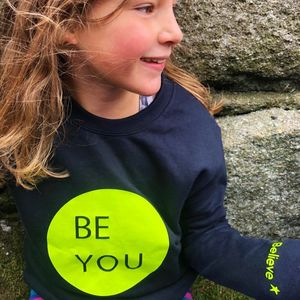 Be You Sweatshirt With Hidden Message