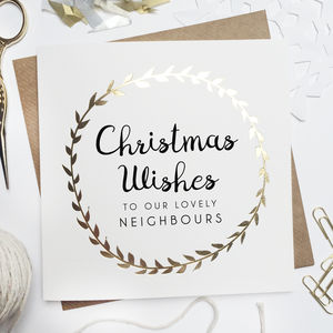 'Christmas Wishes To Our Neighbours' Foiled Card - new in christmas
