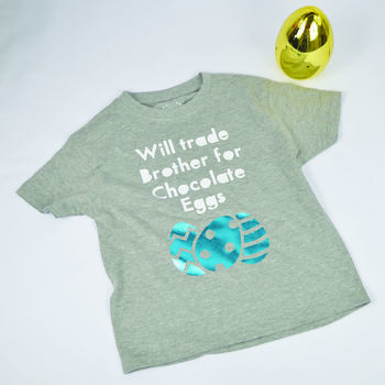 'Will Trade Brother For Chocolate Eggs' T Shirt