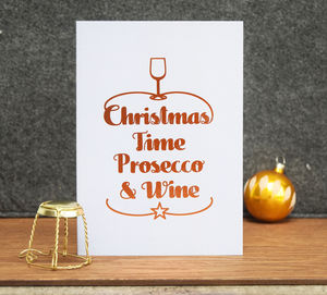 Luxury Foiled 'Prosecco And Wine' Christmas Card