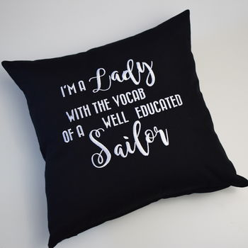 Well Educated With Vocab Of A Sailor Funny Cushion