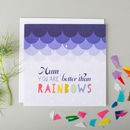 'Better Than Rainbows' Mum Birthday Card