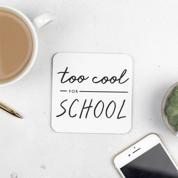 Too Cool For School Teacher Coaster