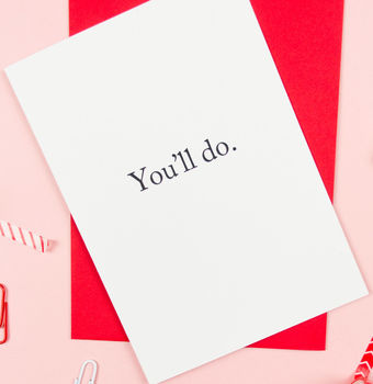 You'll Do Funny Anniversary Card