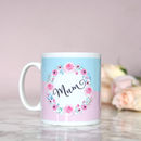 Mother's Day Mug, Floral Mum Mug, Pink And Blue
