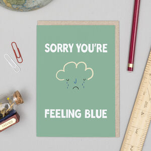 Sorry You Feeling Blue Card