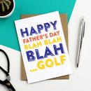 Happy Father's Day Blah Blah Blah Golf Greetings Card