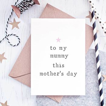 'To My Mummy This Mother's Day' Card