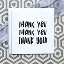 'Thank You, Thank You, Thank You' Card