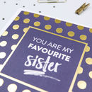 'Favourite Sister' Funny Birthday Card