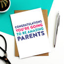 Congratulations You're Going To Be Amazing Parents Card