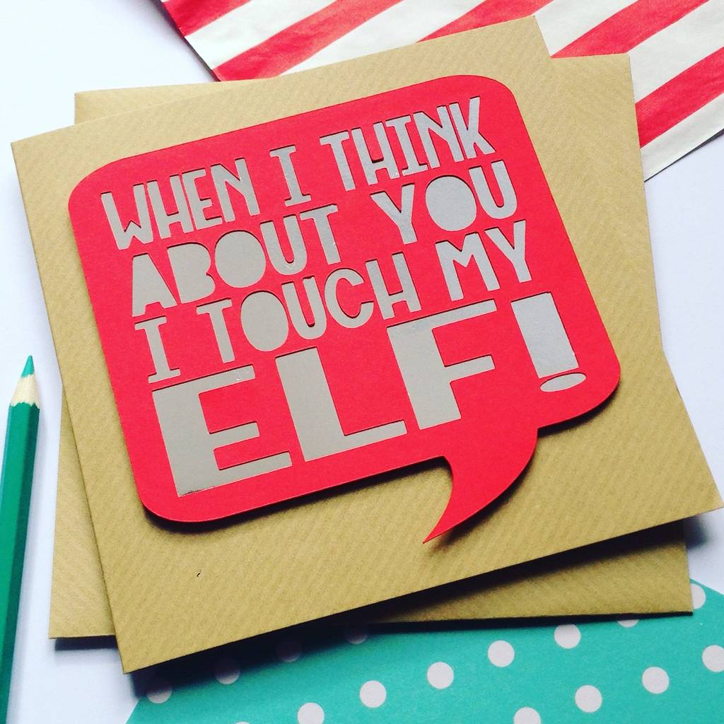 Funny Christmas Card 'I Touch My Elf'