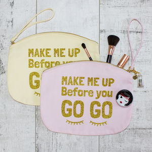 Make Me Up Before You Go Go Glitter Print Make Up Bag