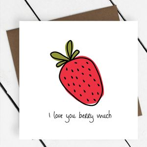 'I Love You Berry Much' Fruit Greeting Card