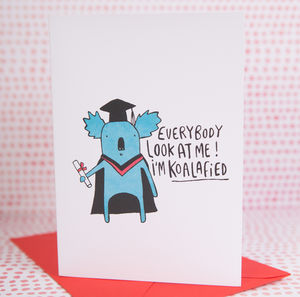 Look At Me I'm Koalified Graduation Card - funny cards