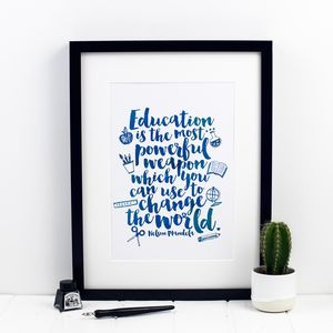 Education Is The Most Powerful Weapon Print