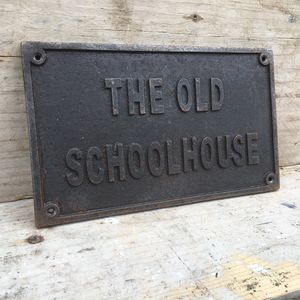 Cast Iron The Old School Plaque Sign